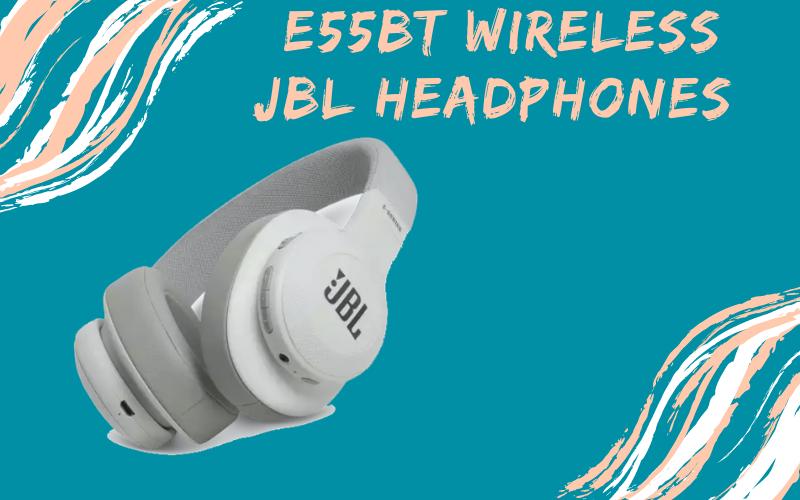 E55BT wireless JBL headphones